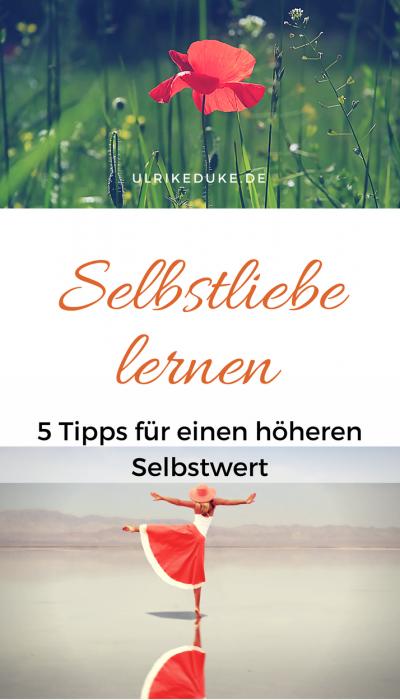 Selbstliebe lernen – 5 Tipps für einen höheren Selbstwert