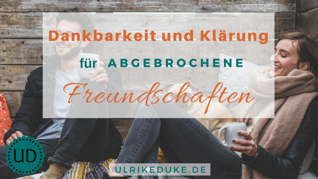 Diplom-Psychologin-Psychologe-74821-Mosbach-Sprüche-Dankbarkeit-Freundschaft-alte-Freunde-Freundschaftsende-Freundschaft-zu-Ende-Freundschaft-Ende-B-1