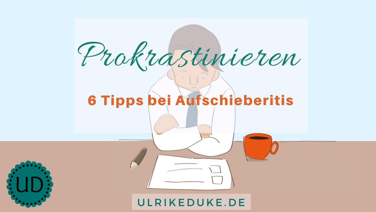 Diplom-Psychologin-Psychologe-74821-Mosbach-prokrastinieren-prokrastiniert-Prokrastination-Prokrastinations-Aufschieberitis-Definition-B-1