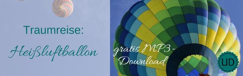 Traumreise Heißluftballon - kostenloser MP3 Download