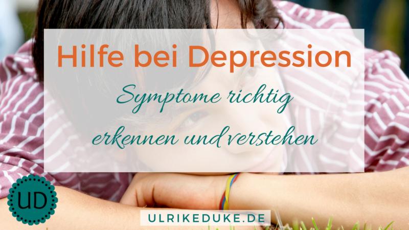 Hilfe bei Depression: Symptome richtig erkennen und verstehen