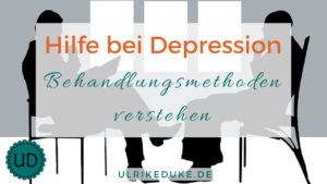 Hilfe bei Depression: Behandlung von Depressionen und Psychotherapie verstehen