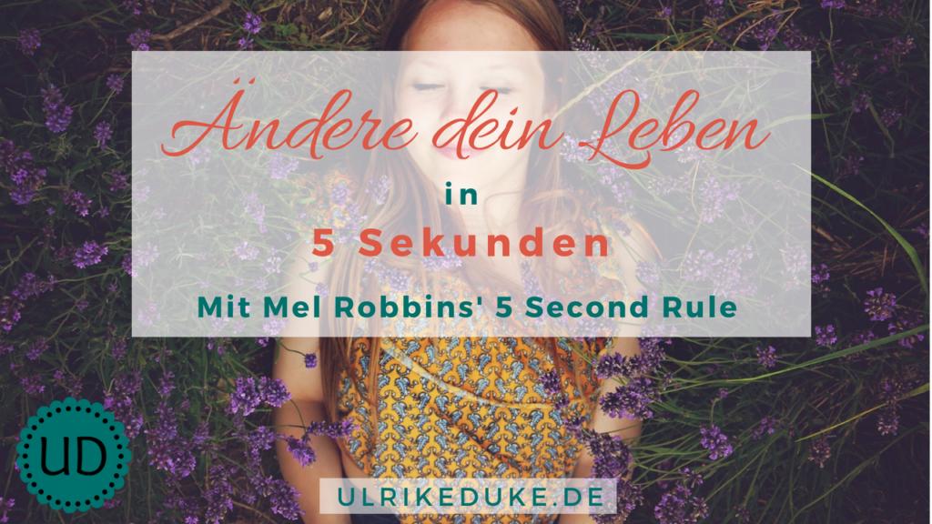 Diplom-Psychologin-Psychologe-74821-Mosbach-Mel-Robbins-Mel-Robbins-5-Sekunden-Regel-neues-Leben-bewusst-leben-B-1