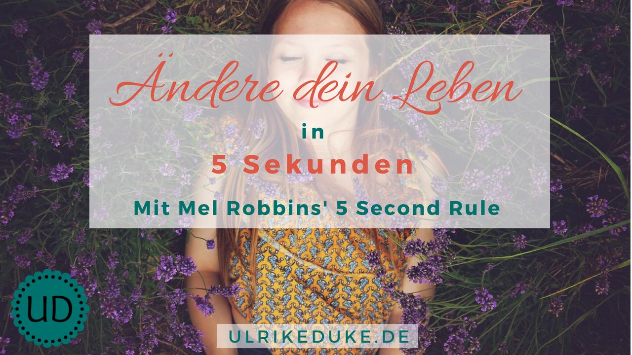 Ändere dein Leben in 5 Sekunden – Mel Robbins' 5 Second Rule