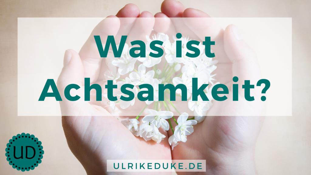 Diplom-Psychologin-Psychologe-74821-Mosbach-Achtsamkeit-Achtsamkeitsübungen-Achtsamkeitsübung-Achtsamkeitstraining-Achtsamkeitsmeditation-B-1