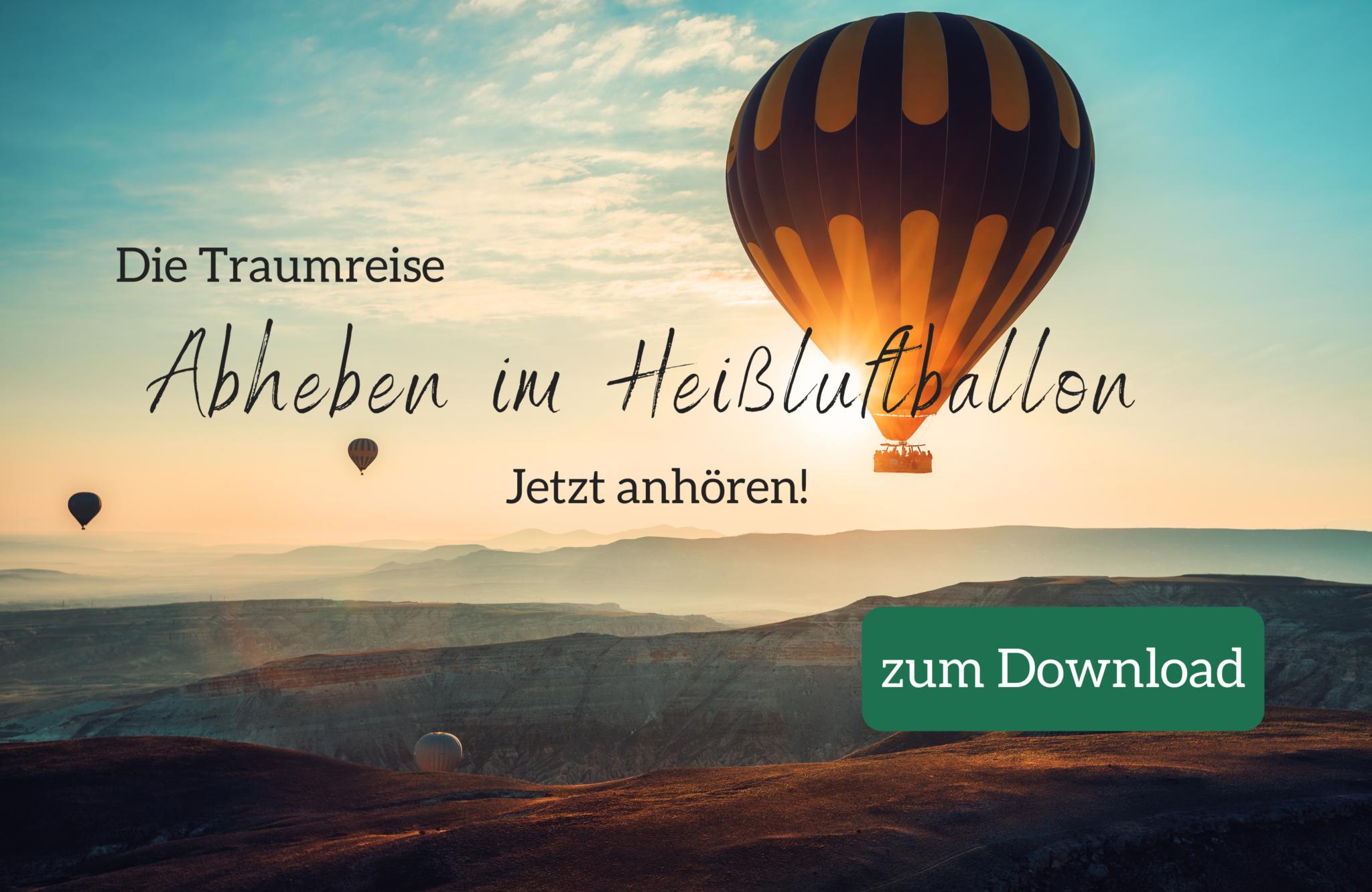 Diplom Psychologin Psychologe 74821 Mosbach Traumreise Freiheit fliegen Heißluftsballon Entspannungsreisen Entspannungsgeschichten Entspannung Erwachsene CTA H