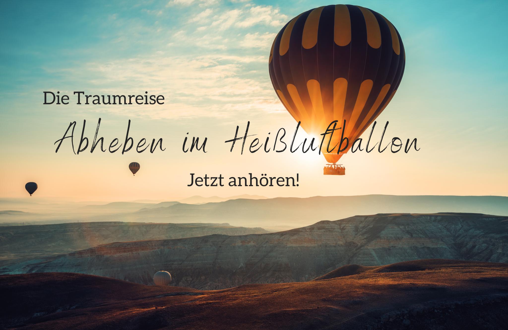 Diplom Psychologin Psychologe 74821 Mosbach Traumreise Freiheit fliegen Heißluftsballon Entspannungsreisen Entspannungsgeschichten Entspannung Erwachsene H