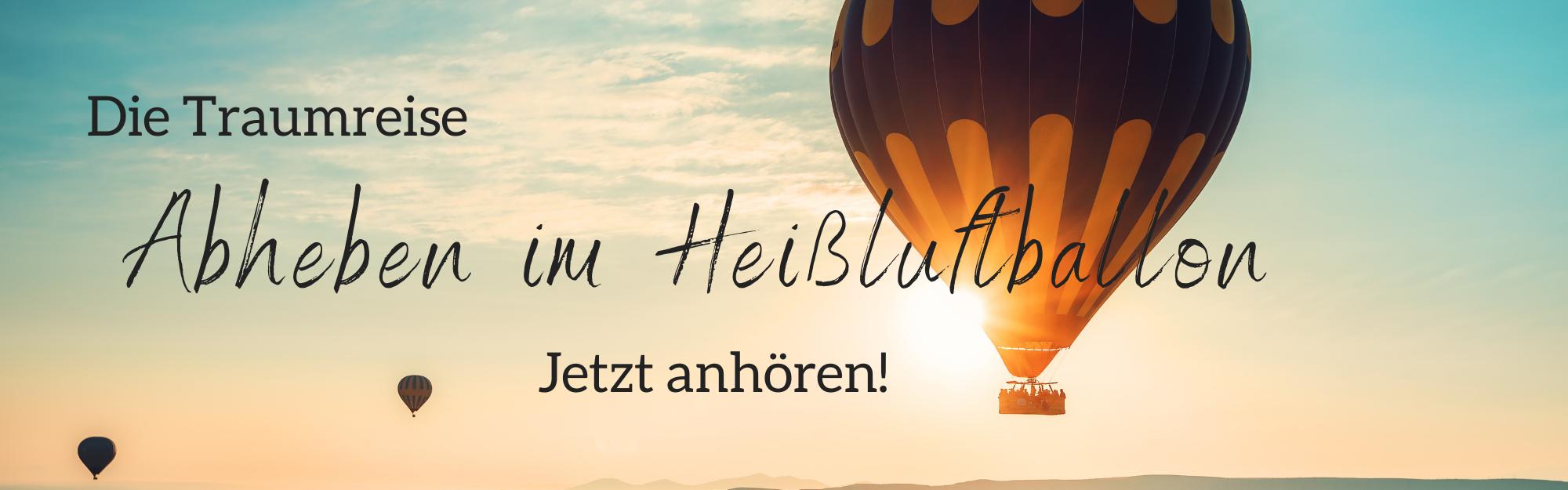 Diplom Psychologin Psychologe 74821 Mosbach Traumreise Freiheit fliegen Heißluftsballon Entspannungsreisen Entspannungsgeschichten Entspannung Erwachsene alles hinter mir lassen D