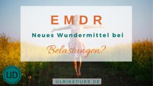 EMDR – Verarbeite negative Erfahrungen effizient