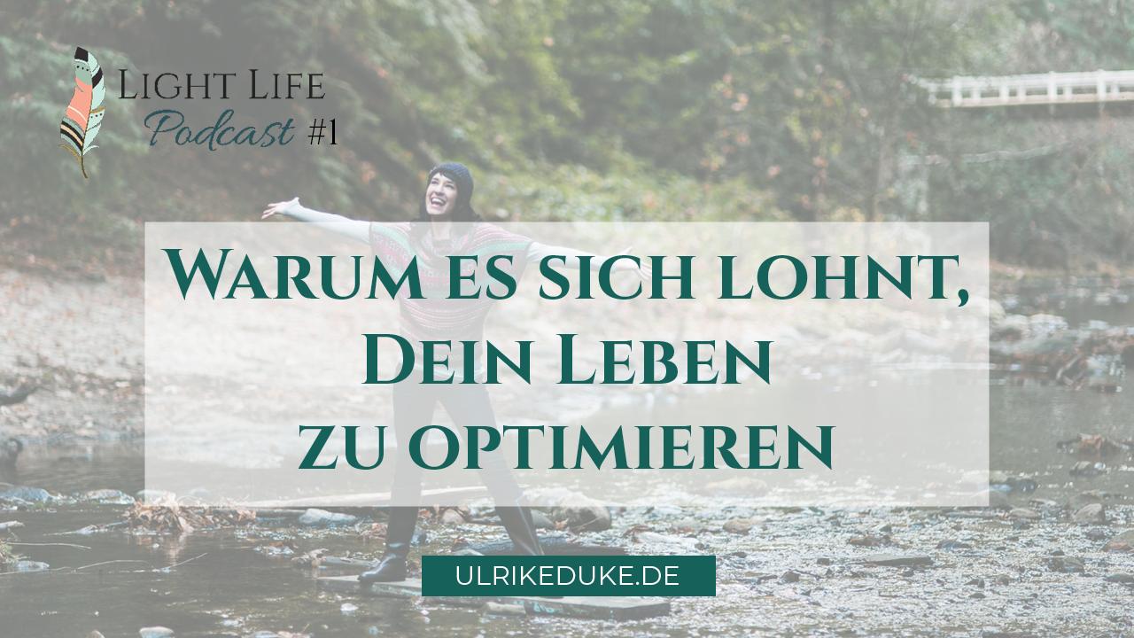 Light Life Podcast mit Diplom-Psychologin Ulrike Duke #1 leben positiv verändern veränderung im leben ändere dein leben