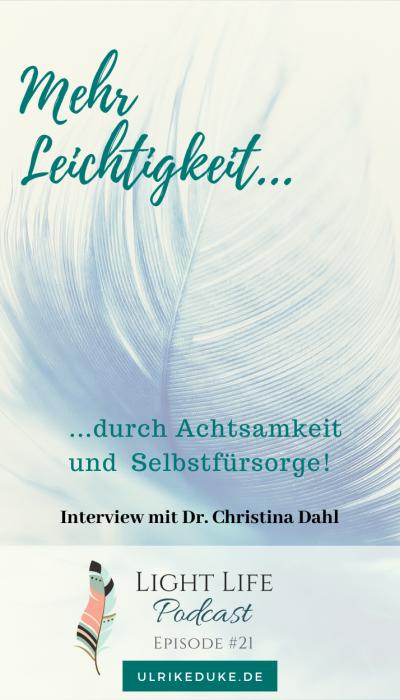 #21 Light Life Podcast - Christina Dahl - Mehr Leichtigkeit durch Achtsamkeit und Selbstfürsorge