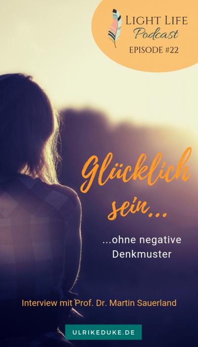 22-Light-Life-Podcast-Martin-Sauerland-Glücklich-sein-ohne-negative-Denkmuster