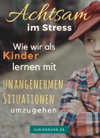 Achtsam im Stress – Teil 1: Stressreaktionen verstehen