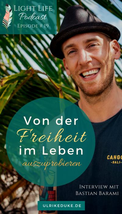 Light Life Podcast - Episode 19 - Bastian Barami - Arbeits- und Lebenswelten und unsere Freiheit uns auszuleben #19