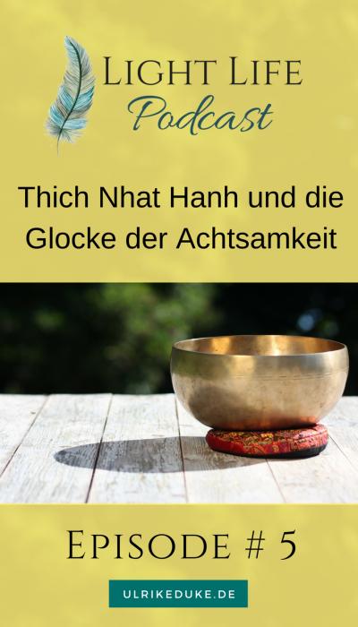 Light Life Podcast_Thich Nhat Hanh und die Glocke der Achtsamkeit