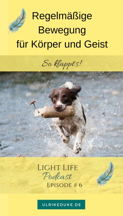 Regelmäßige Bewegung für Körper und Geist - Light Life Podcast 6